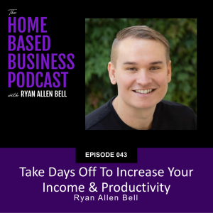 Take days off to increase your income and productivity
