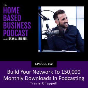 Build Your Network To 150,000 Monthly Downloads In Podcasting
