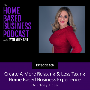 Courtney Epps | Create A More Relaxing & Less Taxing Home Based Business Experience