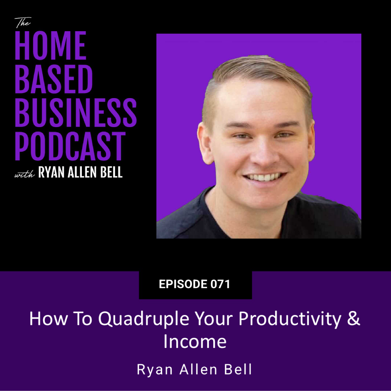 How to quadruple your productivity & income